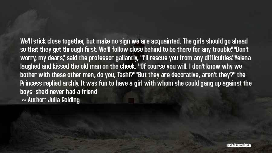 We Should Be Together Quotes By Julia Golding