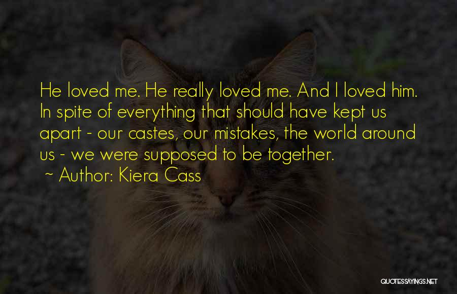 We Should Be Together Quotes By Kiera Cass