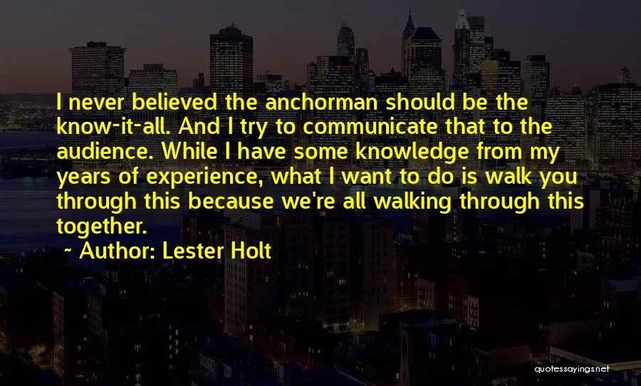 We Should Be Together Quotes By Lester Holt