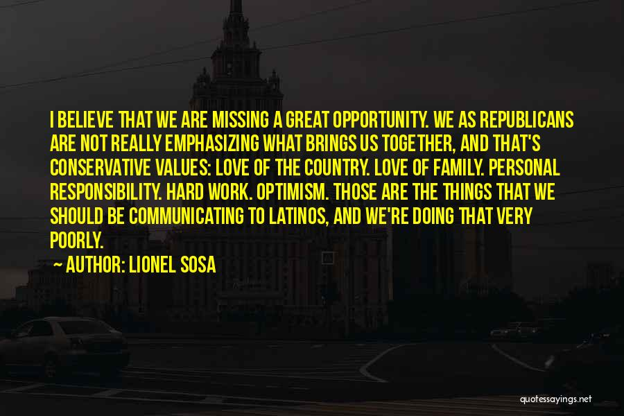 We Should Be Together Quotes By Lionel Sosa