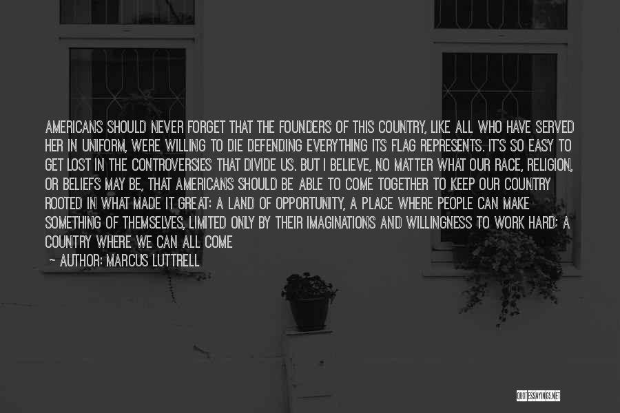 We Should Be Together Quotes By Marcus Luttrell