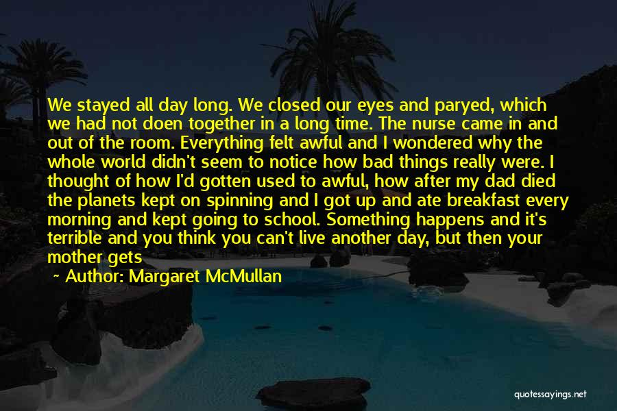 We Should Be Together Quotes By Margaret McMullan