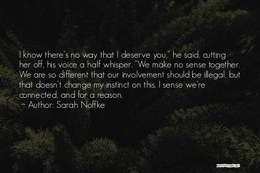 We Should Be Together Quotes By Sarah Noffke