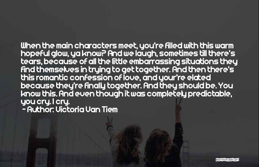 We Should Be Together Quotes By Victoria Van Tiem