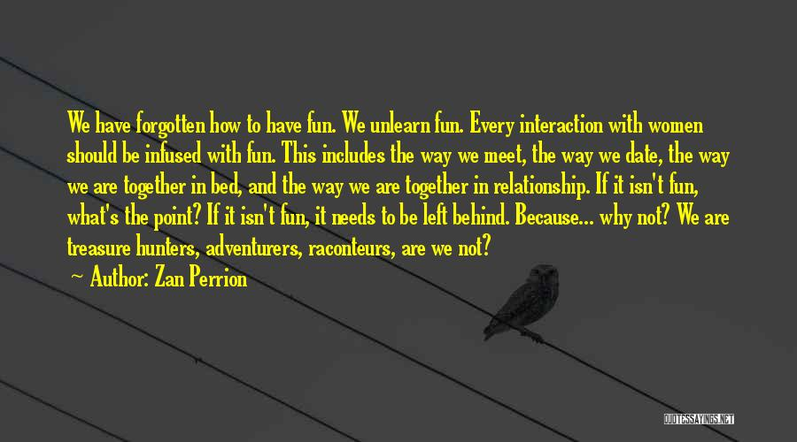We Should Be Together Quotes By Zan Perrion
