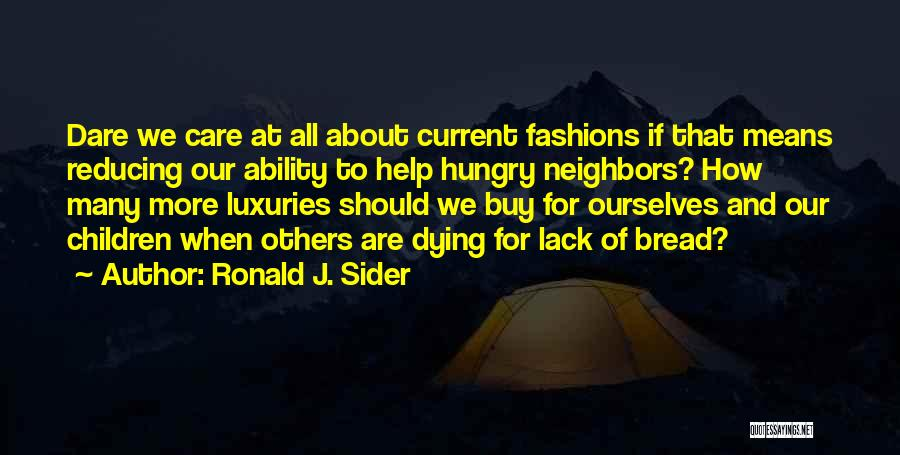 We Should Help Others Quotes By Ronald J. Sider