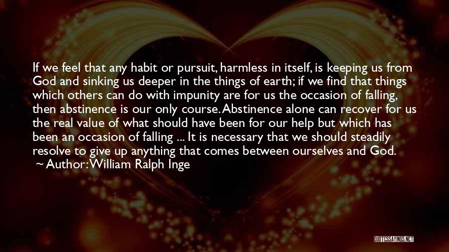 We Should Help Others Quotes By William Ralph Inge