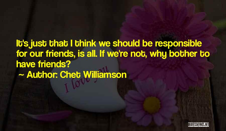 We Should Just Be Friends Quotes By Chet Williamson