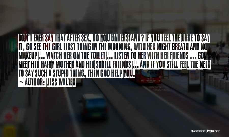 We Should Just Be Friends Quotes By Jess Walter