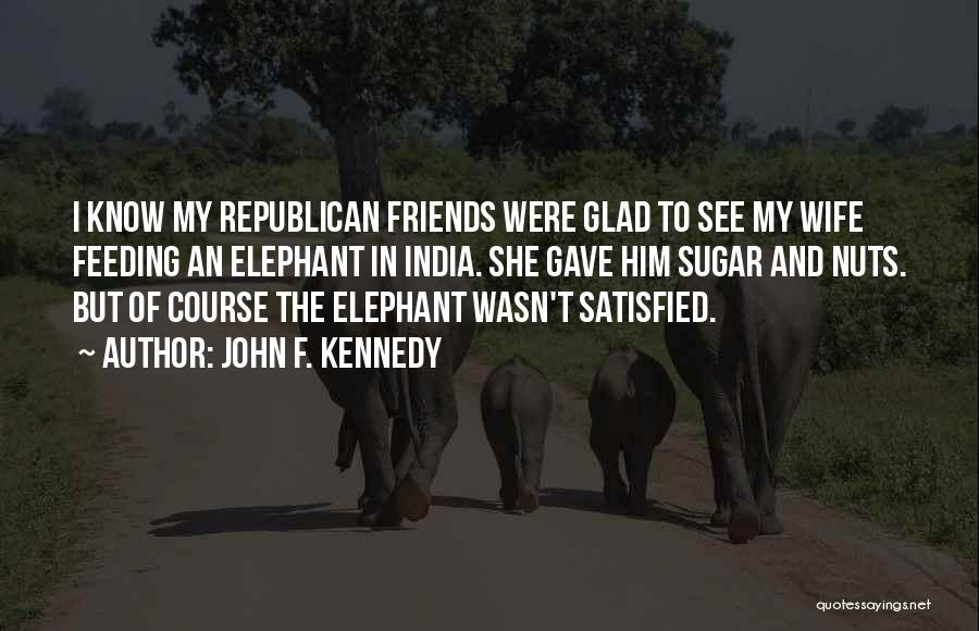 We Should Just Be Friends Quotes By John F. Kennedy