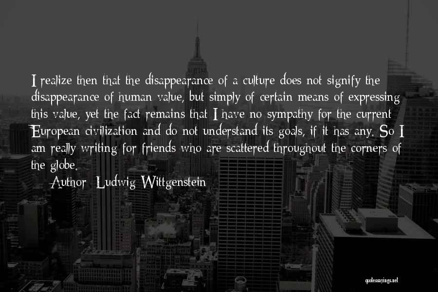 We Should Just Be Friends Quotes By Ludwig Wittgenstein