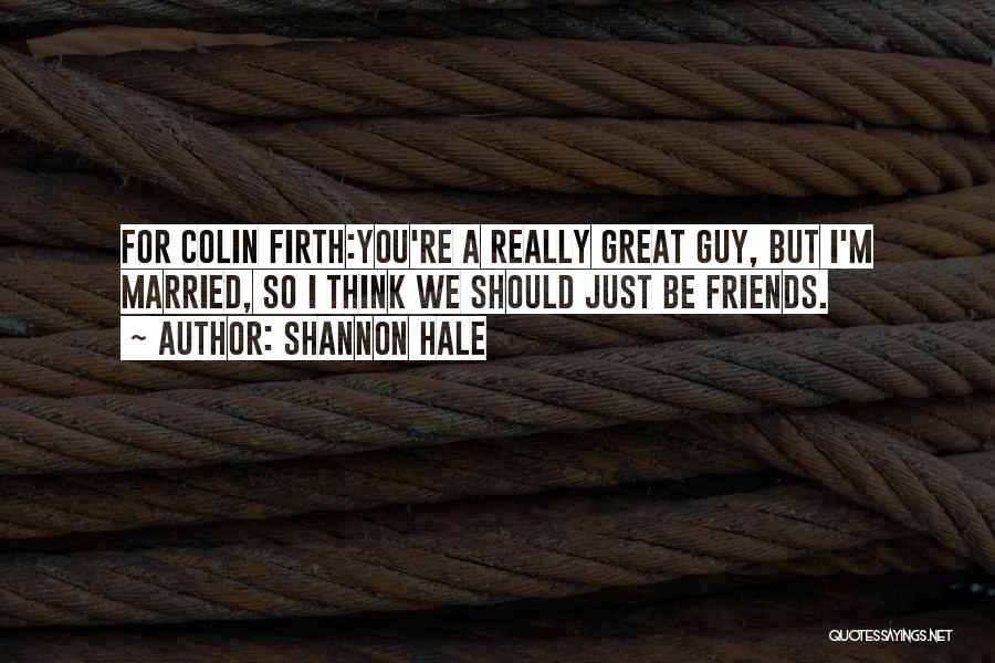 We Should Just Be Friends Quotes By Shannon Hale