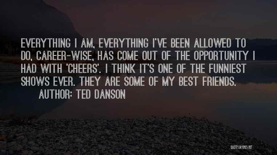 We Should Just Be Friends Quotes By Ted Danson