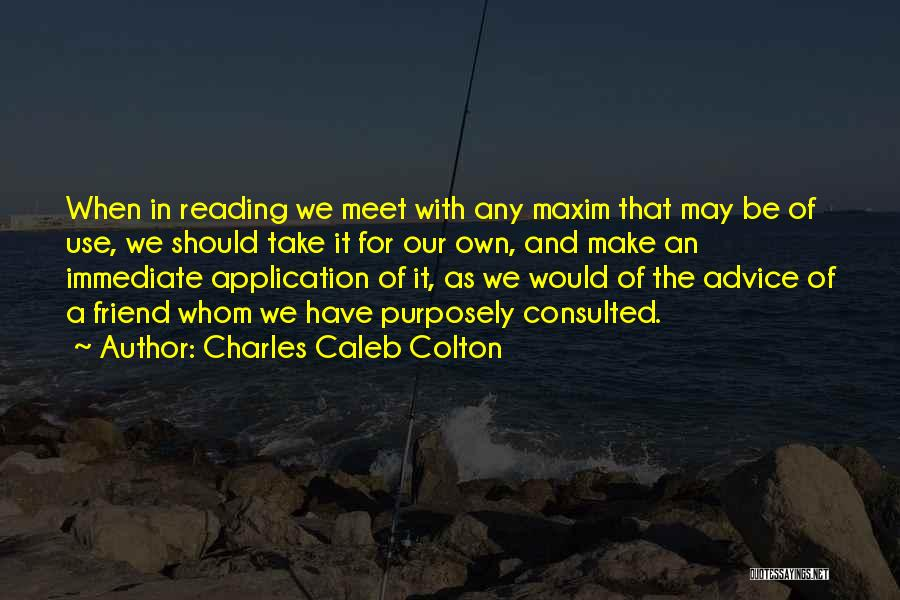 We Should Meet Quotes By Charles Caleb Colton