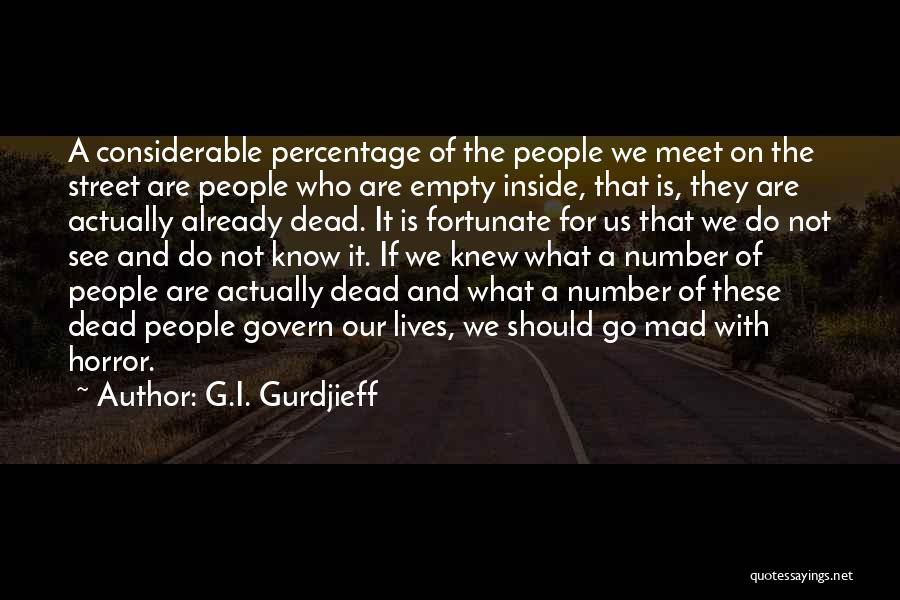 We Should Meet Quotes By G.I. Gurdjieff
