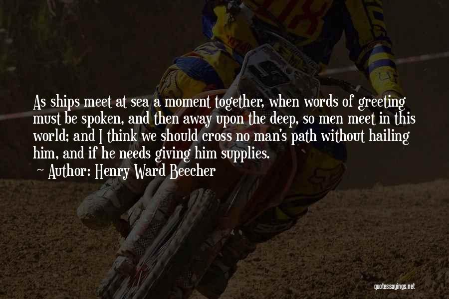 We Should Meet Quotes By Henry Ward Beecher
