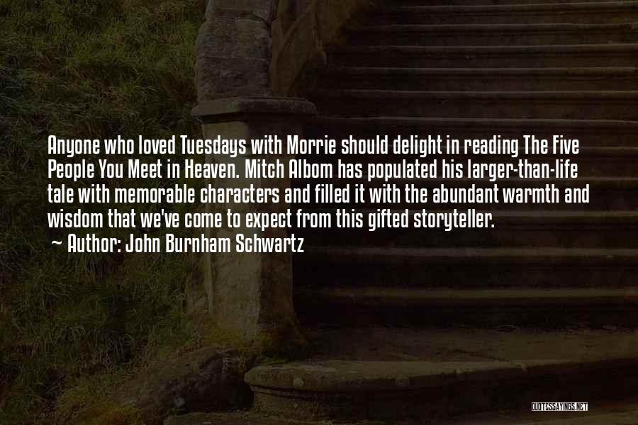 We Should Meet Quotes By John Burnham Schwartz