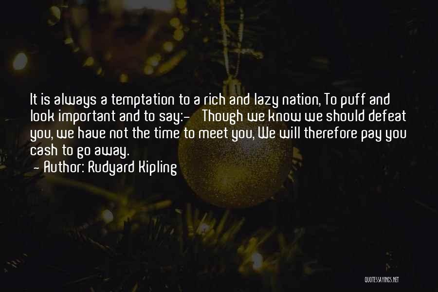 We Should Meet Quotes By Rudyard Kipling