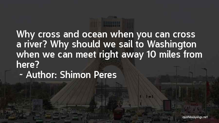 We Should Meet Quotes By Shimon Peres