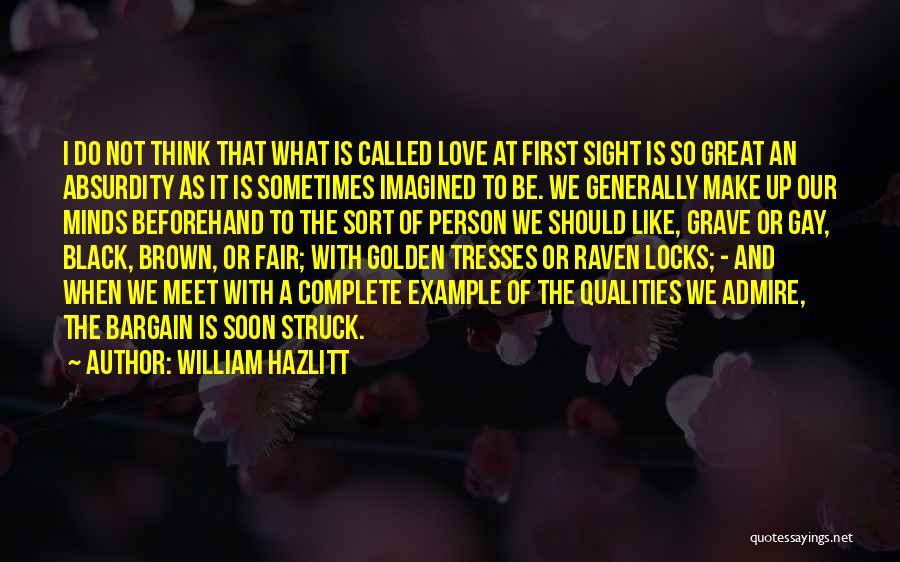 We Should Meet Quotes By William Hazlitt