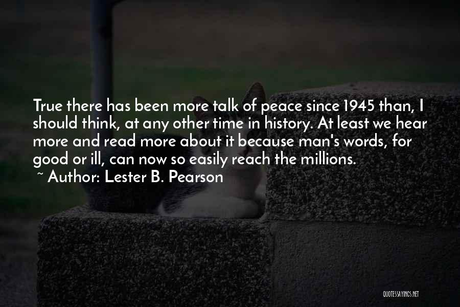 We Should Talk More Quotes By Lester B. Pearson