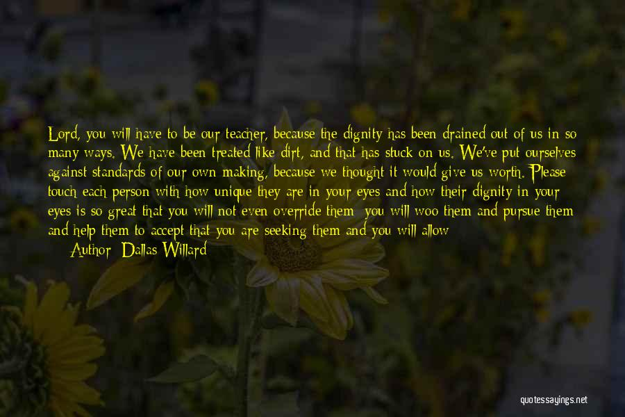 We Stand By You Quotes By Dallas Willard