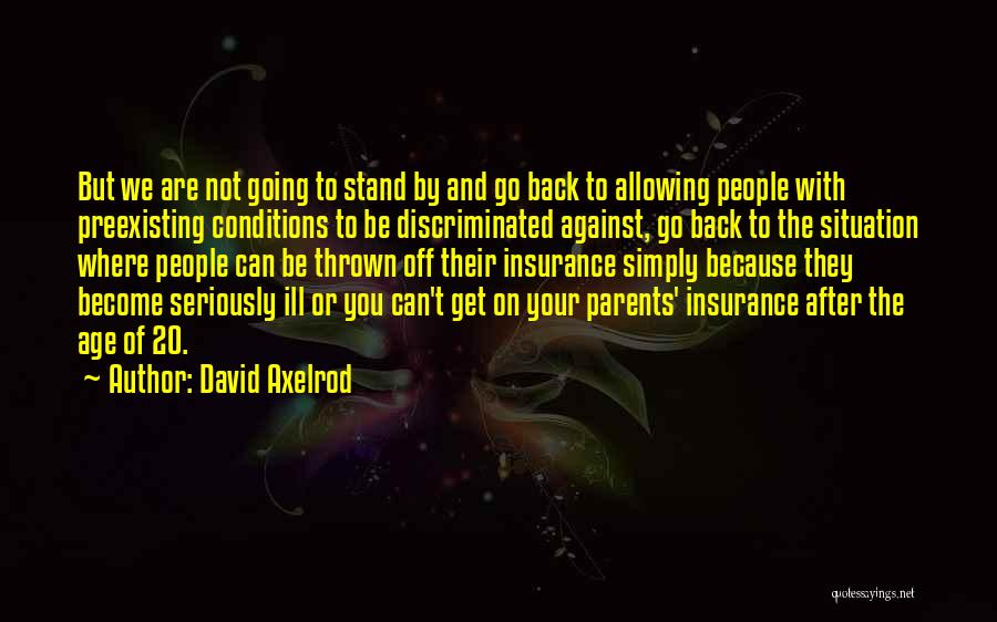 We Stand By You Quotes By David Axelrod