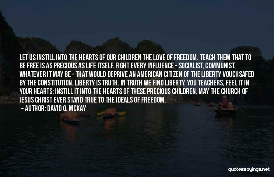 We Stand By You Quotes By David O. McKay
