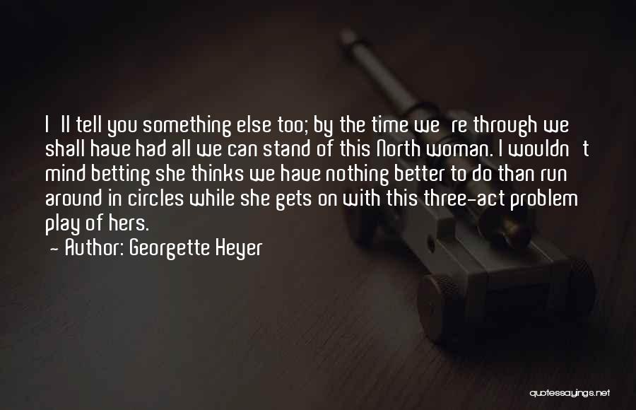 We Stand By You Quotes By Georgette Heyer