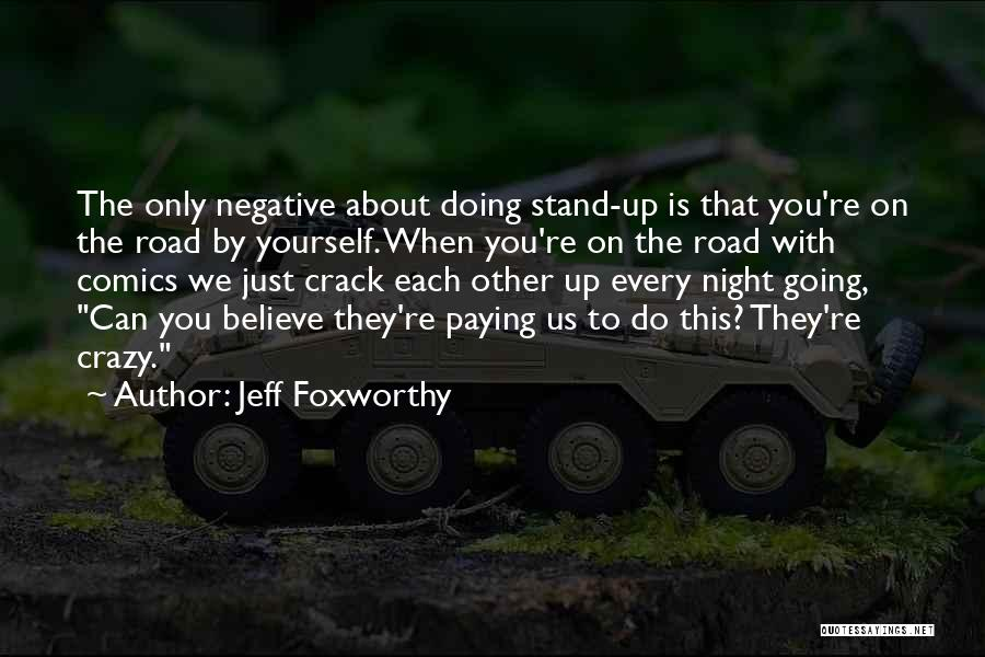We Stand By You Quotes By Jeff Foxworthy