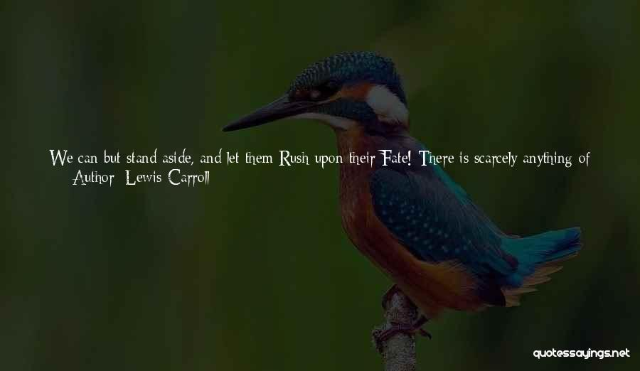 We Stand By You Quotes By Lewis Carroll