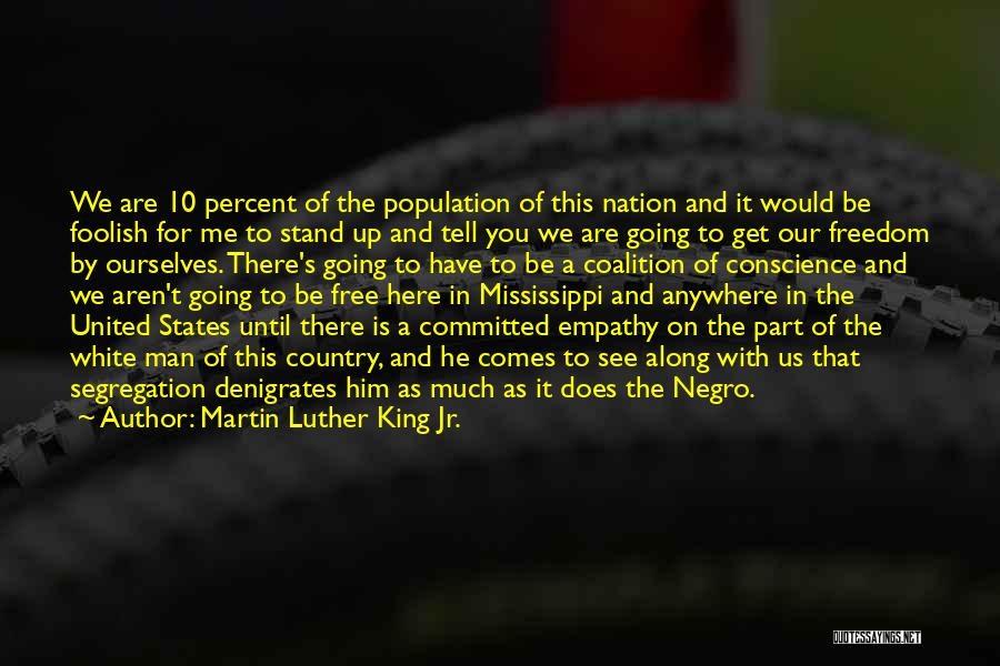 We Stand By You Quotes By Martin Luther King Jr.