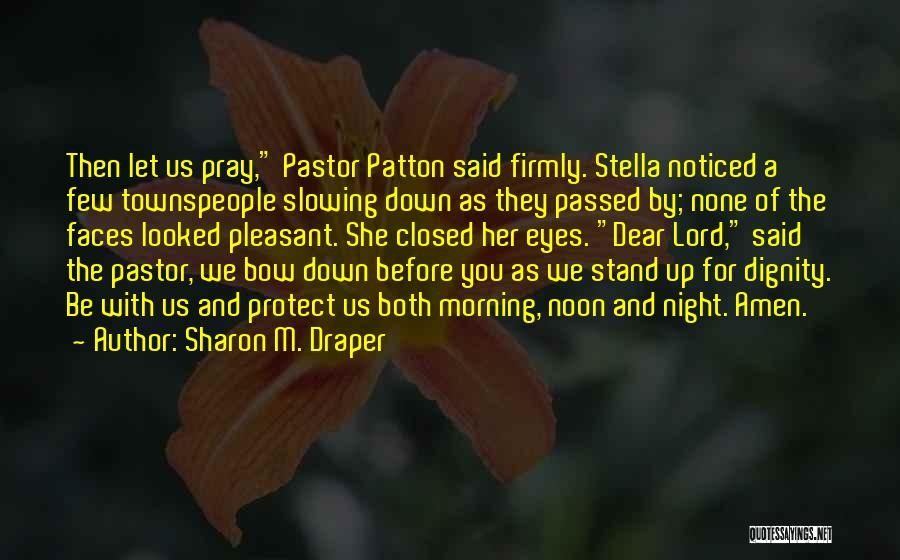We Stand By You Quotes By Sharon M. Draper