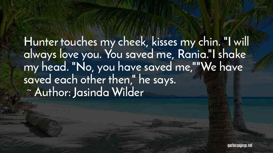 We Will Always Have Each Other Quotes By Jasinda Wilder