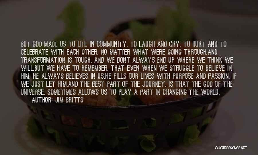 We Will Always Have Each Other Quotes By Jim Britts