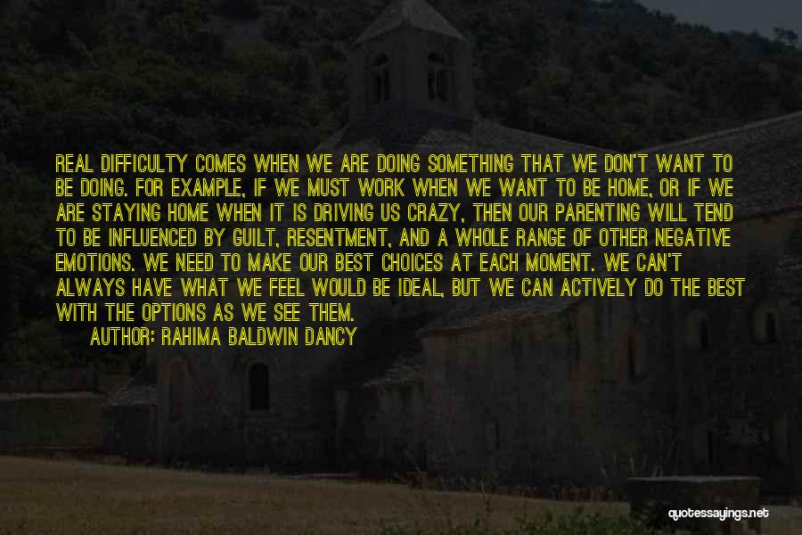We Will Always Have Each Other Quotes By Rahima Baldwin Dancy