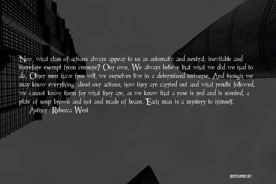 We Will Always Have Each Other Quotes By Rebecca West