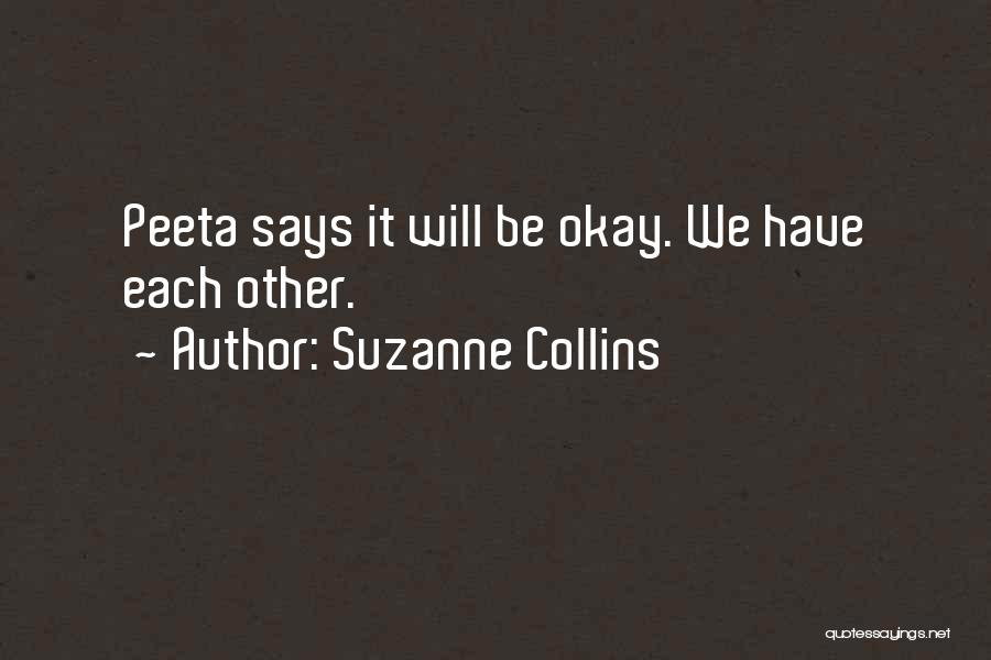 We Will Always Have Each Other Quotes By Suzanne Collins