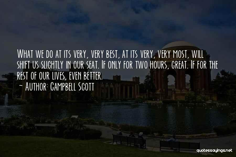 We Will Do Our Best Quotes By Campbell Scott