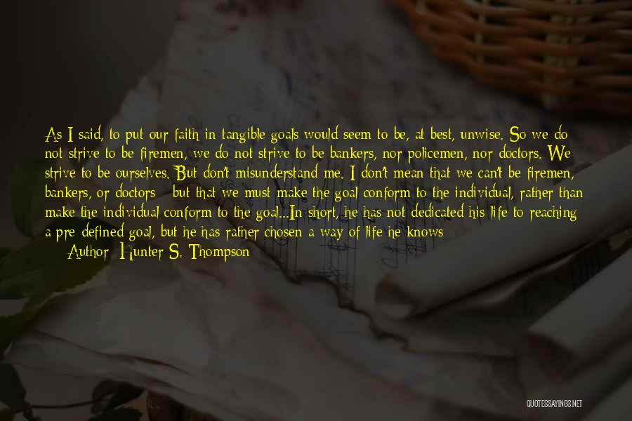 We Will Do Our Best Quotes By Hunter S. Thompson