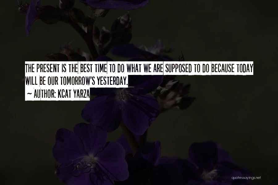 We Will Do Our Best Quotes By Kcat Yarza