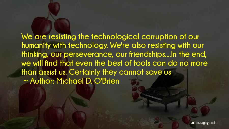 We Will Do Our Best Quotes By Michael D. O'Brien