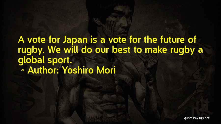 We Will Do Our Best Quotes By Yoshiro Mori