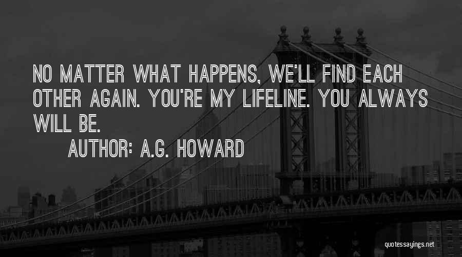 We Will Find Each Other Quotes By A.G. Howard