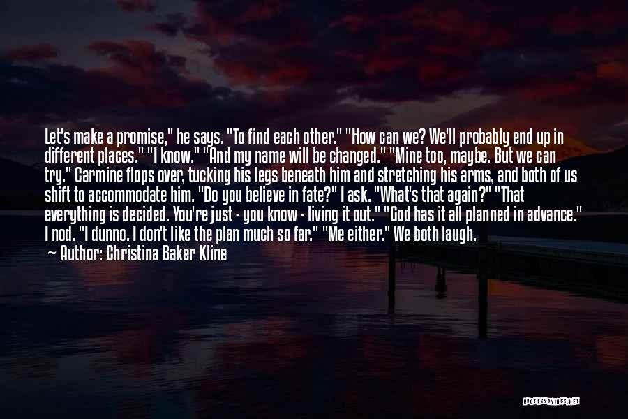 We Will Find Each Other Quotes By Christina Baker Kline