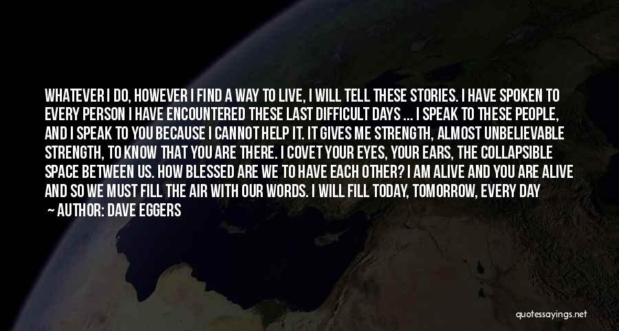 We Will Find Each Other Quotes By Dave Eggers