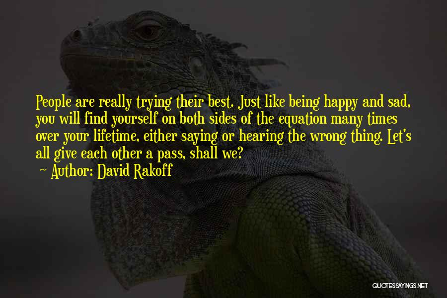 We Will Find Each Other Quotes By David Rakoff