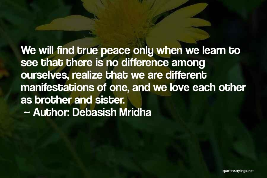 We Will Find Each Other Quotes By Debasish Mridha