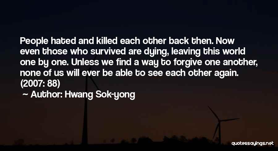 We Will Find Each Other Quotes By Hwang Sok-yong