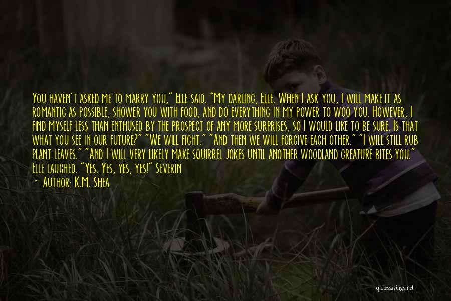 We Will Find Each Other Quotes By K.M. Shea